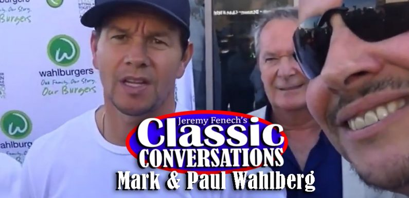 Jeremy Fenech's Classic Conversations: Mark & Paul Wahlberg [VIDEO]